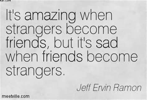 Its Sad Best Friends Become Strangers Quotes