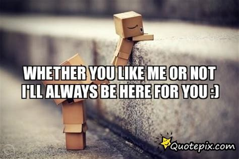 Ill Be Always Here For You Quotes