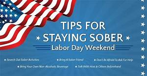 Tips for Staying Sober Labor Day Weekend ...