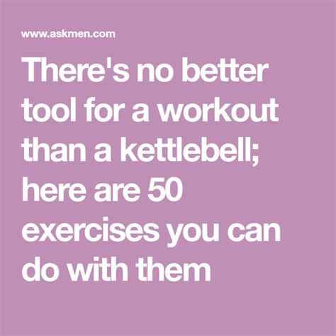 tool exercises better kettlebell askmen there