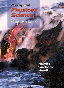 Conceptual Physical Science Explorations By Hewitt