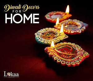 Amazing Diwali Decoration Ideas For Home - Lokaa Blog