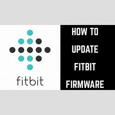 How To Update Fitbit Firmware  Youtube
