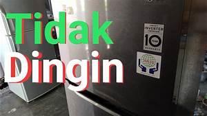 Cara Memperbaiki Kulkas Lg 2 Pintu Inverter Tidak Dingin