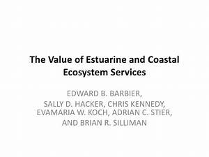 The value of estuarine and coastal ecosystems