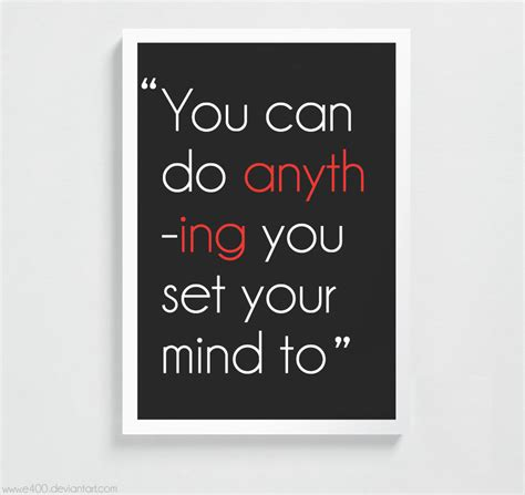 You Can Do Anything You Set Your Mind To By E400 On Deviantart