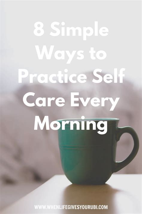 8 Simple Ways To Practice Self Care Every Morning  When Life Gives You Rubi