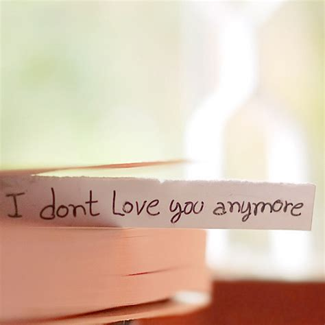 I Dont Love You Anymore Quotes Tumblr