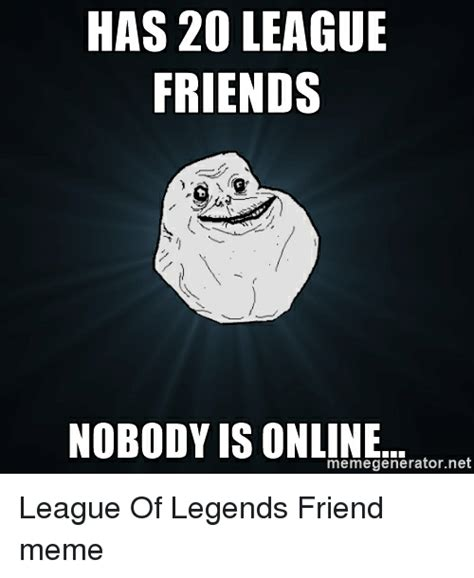 Online Friends Meme - funny league of legends meme and memes memes of 2016 on sizzle