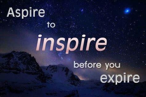 aspire  inspire   expire inspirational