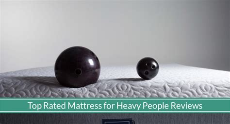 best mattress for heavy the top 5 best mattresses for heavy for 2018 top