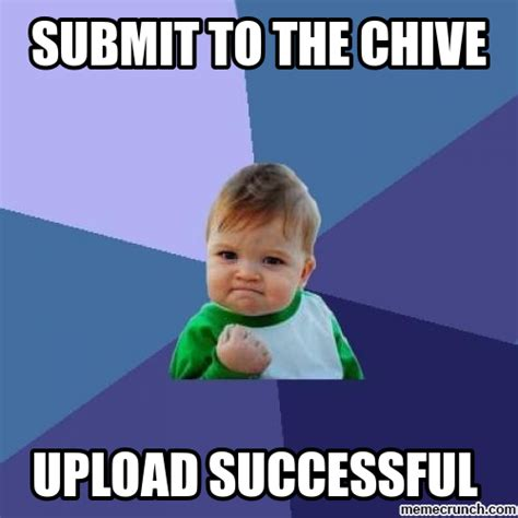 Chive Memes - submit to the chive