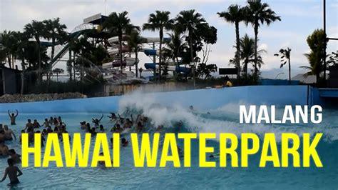 hawai waterpark malang wisata pantai hawai  indah