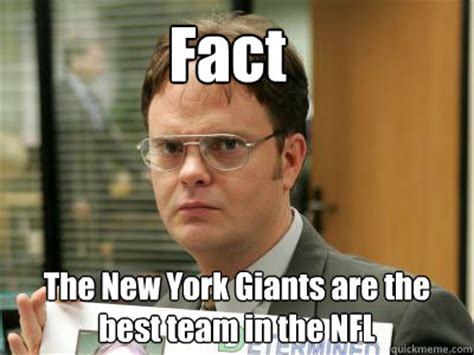 New York Giant Memes - fact the new york giants are the best team in the nfl dwightisnotameme quickmeme