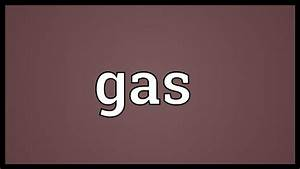 Gas Meaning Youtube