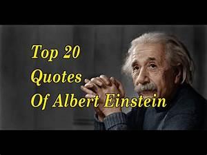Top 20 Albert Einstein Quotes || (Author of Relativity ...