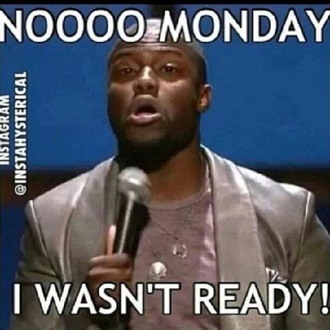 Disgusting Monday Memes - 25 best kevin hart quotes on pinterest kevin hart funny kevin hart and kevin hart jokes