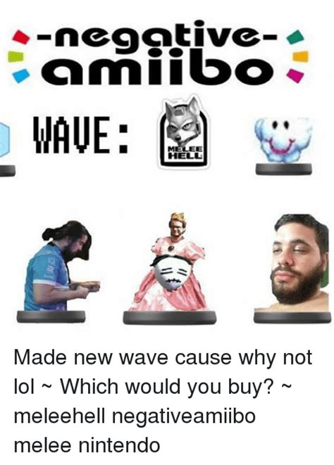 Melee Hell Memes - negative amiibo melee hell made new wave cause why not lol which would you buy meleehell