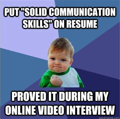 Communication Meme - 17 best images about spark hire memes on pinterest spotlight back to and i got the job