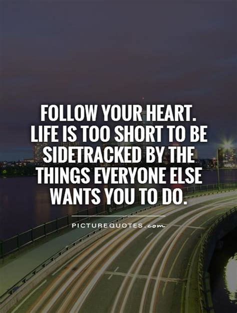follow the quotes follow your heart quotes and sayings quotesgram