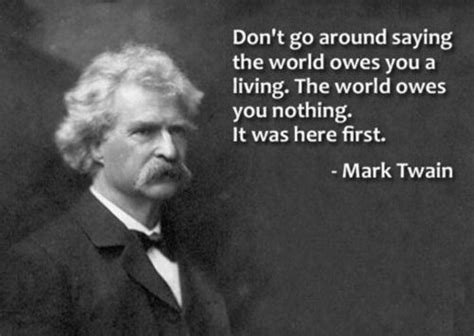 dont     world owes   living