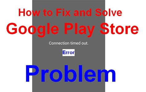 solved error play store connection timed out code problem