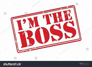 I'M The Boss Red Rubber Stamp Vector Over A White ...