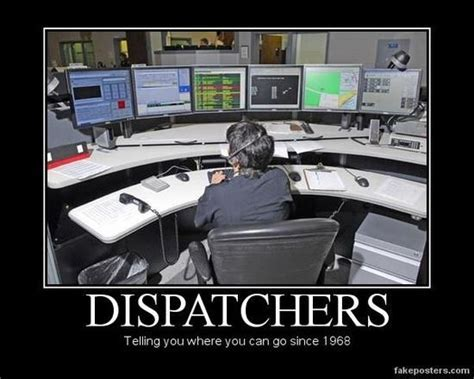Dispatcher Memes - emergency dispatcher quotes quotesgram
