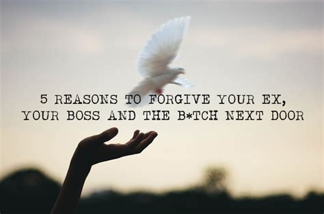 reasons  forgive    boss   btch