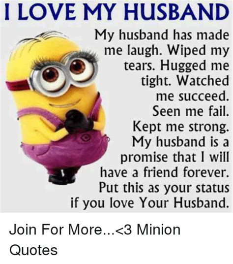 I Love My Husband Meme - 25 best memes about minion quotes minion quotes memes
