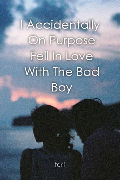 I Accidentally On Purpose Fell In Love With The Bad Boy