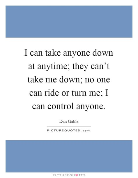 They Cant Bring Me Down Quotes