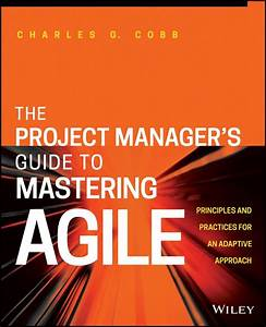 The Project Manager U0026 39 S Guide To Mastering Agile  Principles