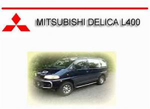 Mitsubishi Delica L400 1995-1999 Workshop Repair Manual