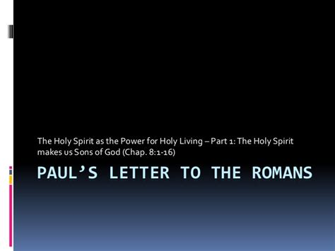 letter to the romans 10 paul s letter to the romans ch 8v 1 17