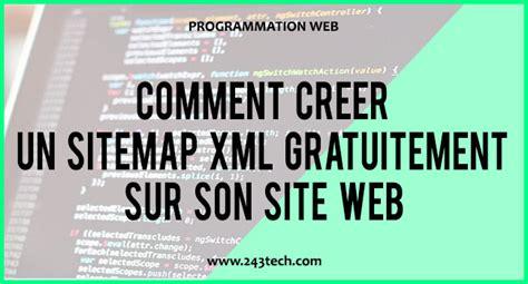 Comment Créer Un Sitemap Xml Gratuitement Sur Son Site Web