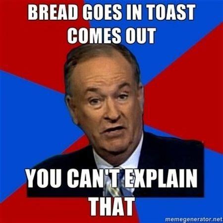 You Can T Explain That Meme - bill o reilly meme you can t explain that 19 pics