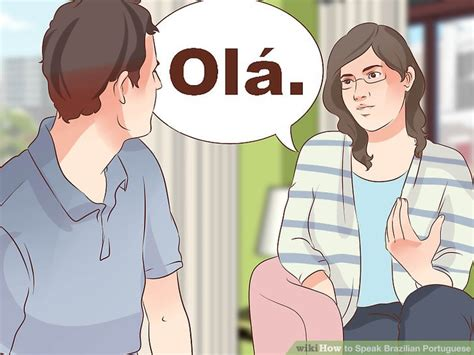 How To Speak Brazilian Portuguese (with Pictures) Wikihow