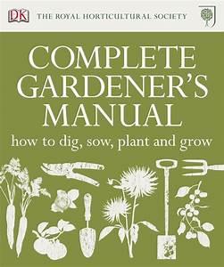 Rhs Complete Gardener U0026 39 S Manual
