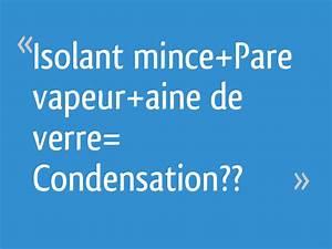 Isolation Intérieure Mince : isolant mince pare vapeur aine de verre condensation ~ Dode.kayakingforconservation.com Idées de Décoration
