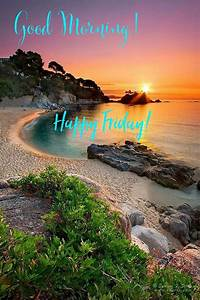morning happy friday the most beautiful way to