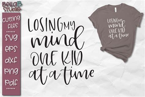 Cute mothers day gifts perfect tshirt for mom losing my mind one kid at a time. Losing My Mind One Kid At a Time SVG, Funny Mom SVG File
