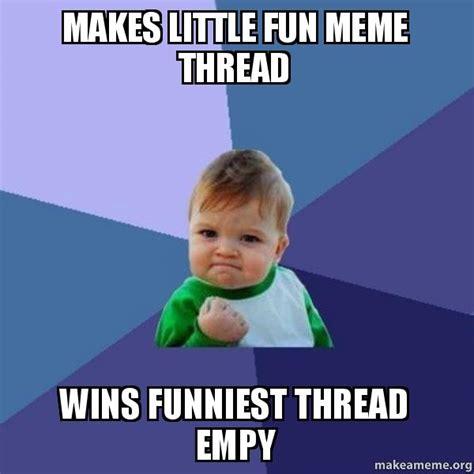Reddit Meme Maker - makes little fun meme thread wins funniest thread empy success kid make a meme