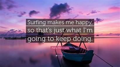 Makes Surfing Happy Alana Blanchard Doing Going