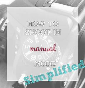 Learn Manual Mode In 4 Easy Steps