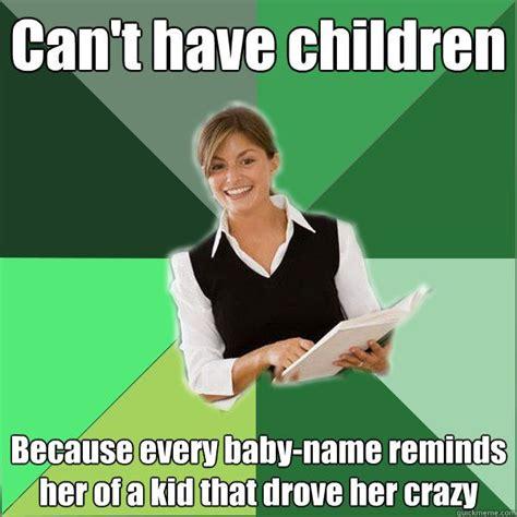 Crazy Teacher Meme - teacher memes funny memes about teaching education and school
