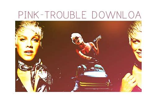 pink trouble free mp3 download