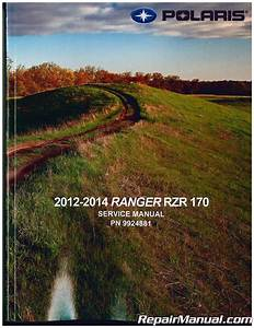 2012  U2013 2014 Polaris Ranger Rzr 170 Service Manual