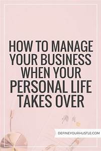 How to Manage Your Business When Your Personal Life Takes ...