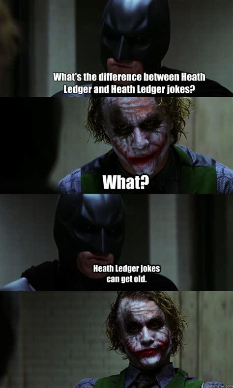 Dark Knight Joker Meme - what s the difference between heath ledger and heath ledger jokes what heath ledger jokes can